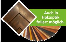 Auch in Holzoptik foliert möglich